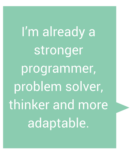 Quote: I'm already a stronger programmer, problem solver, thinker and more adaptable.