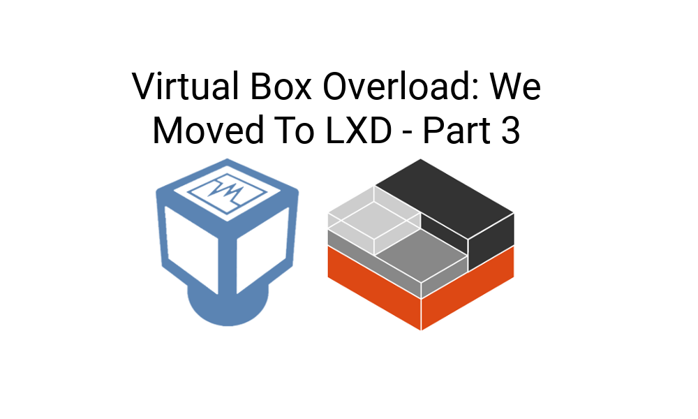 We Moved To LXD