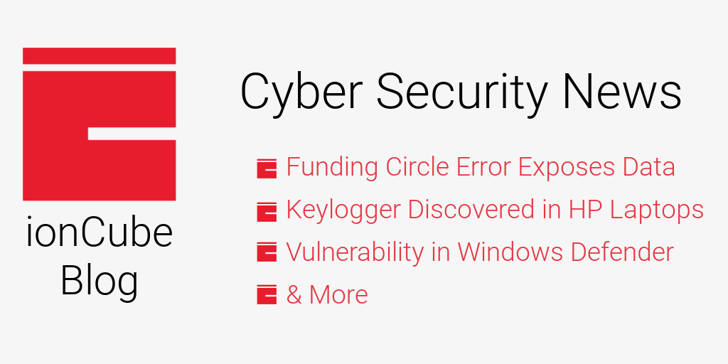 Cyber Security News Funding Circle Keylogger HP vulnerability Defender