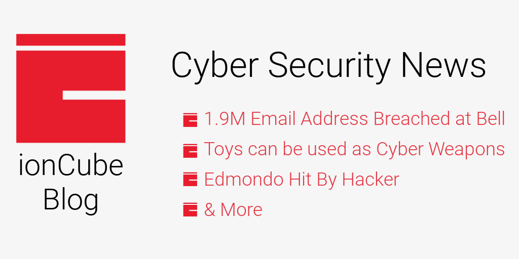 Cyber security news email address breached Bell toys can be used as weapons edmondo hacker hack vulnerability